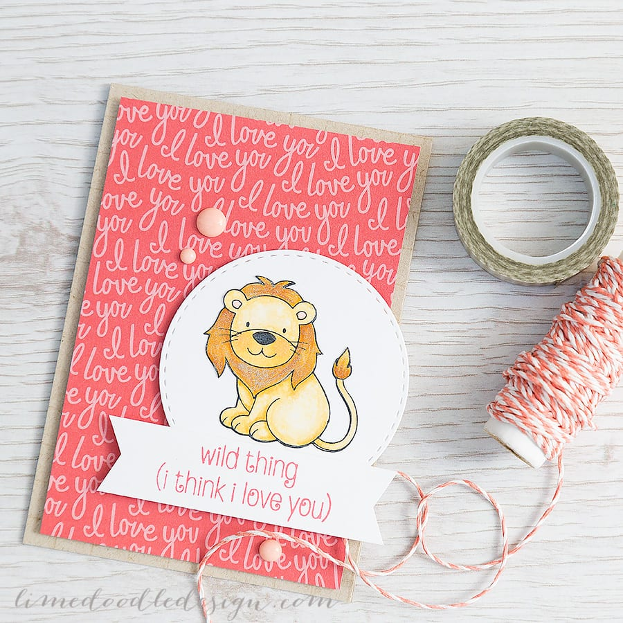 http://limedoodledesign.com/2015/02/wild-thing/ Debby Hughes - Lime Doodle Design #card #cute #lion #valentine