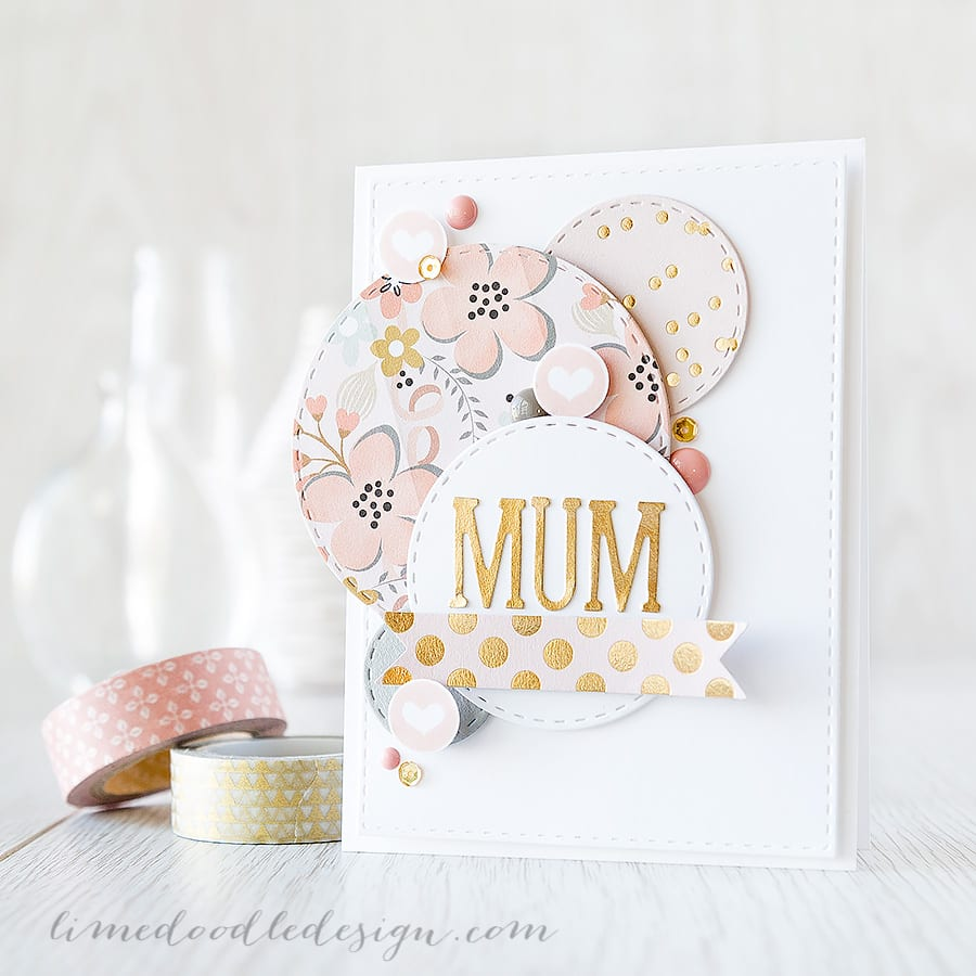 Debby Hughes - Lime Doodle Design http://limedoodledesign.com/2015/04/may-card-kit-mum/ #mother #card #mum #mom #pink #gold