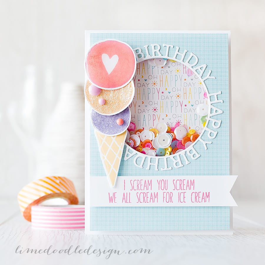 The Color of Fun - Debby Hughes - Lime Doodle Design http://limedoodledesign.com/2015/06/the-color-of-fun/ #ice-cream #shaker #card #birthday