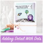 video – adding detail with dots