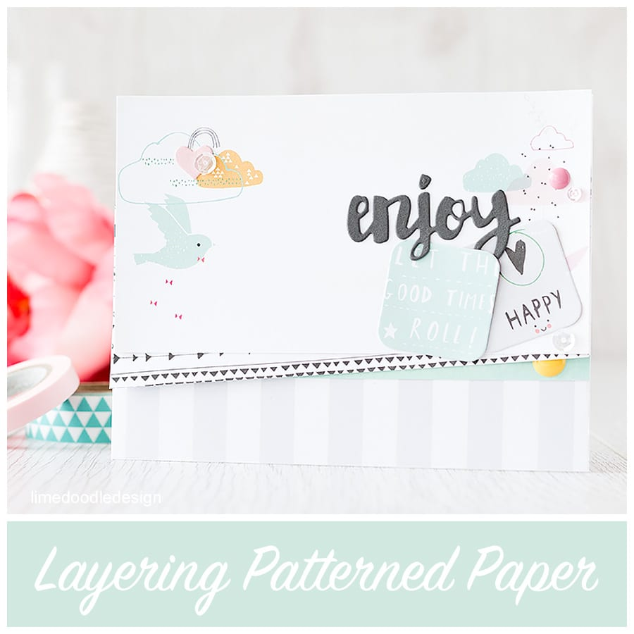 Layering patterned papers is easy when you work with the pint, quart, gallon formula. To find out more click the following link: http://limedoodledesign.com/2015/08/layering-patterned-papers/
