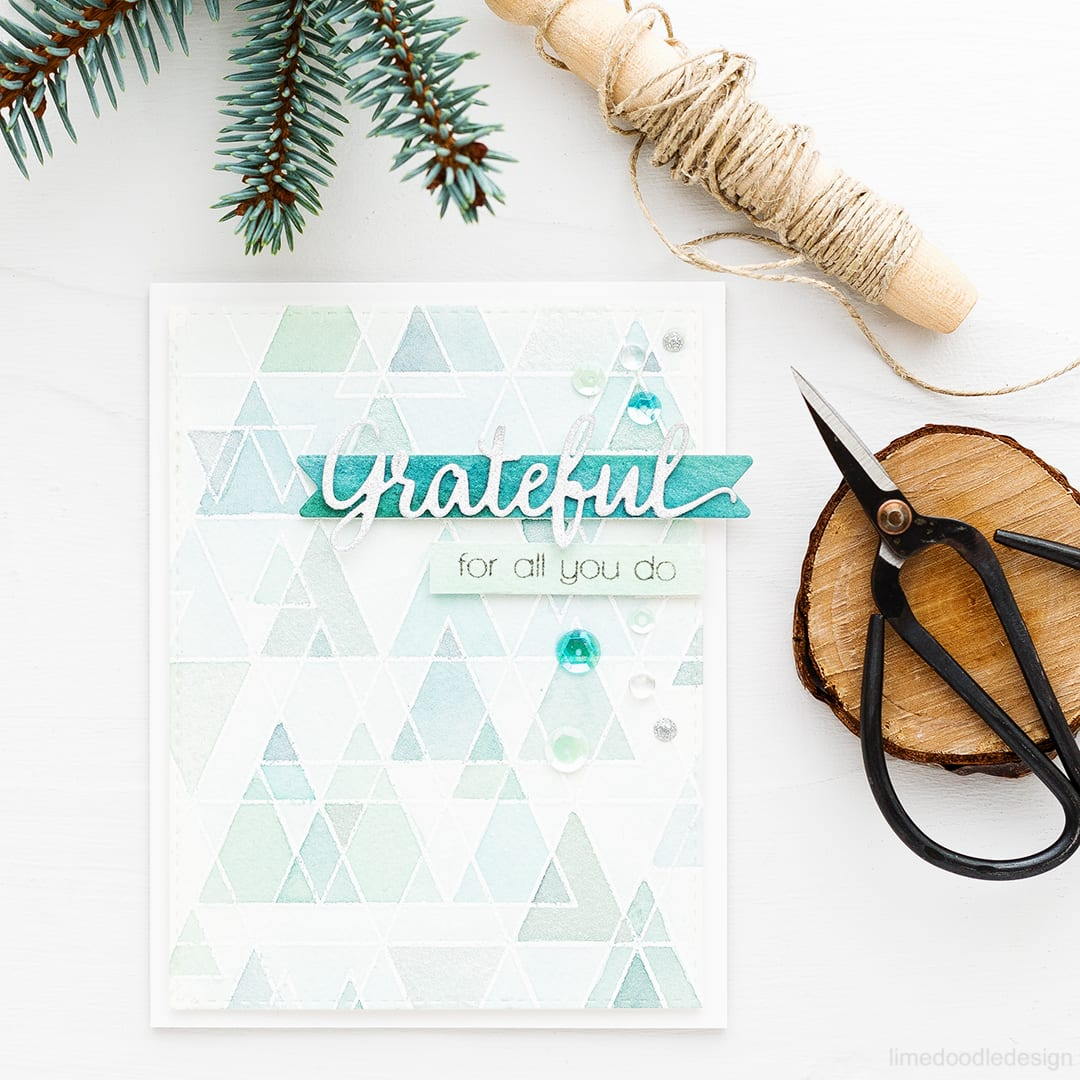Watercolored triangles, grateful for all you do. Find out more about this card by clicking on the following link: http://limedoodledesign.com/2016/10/watercolored-triangles/