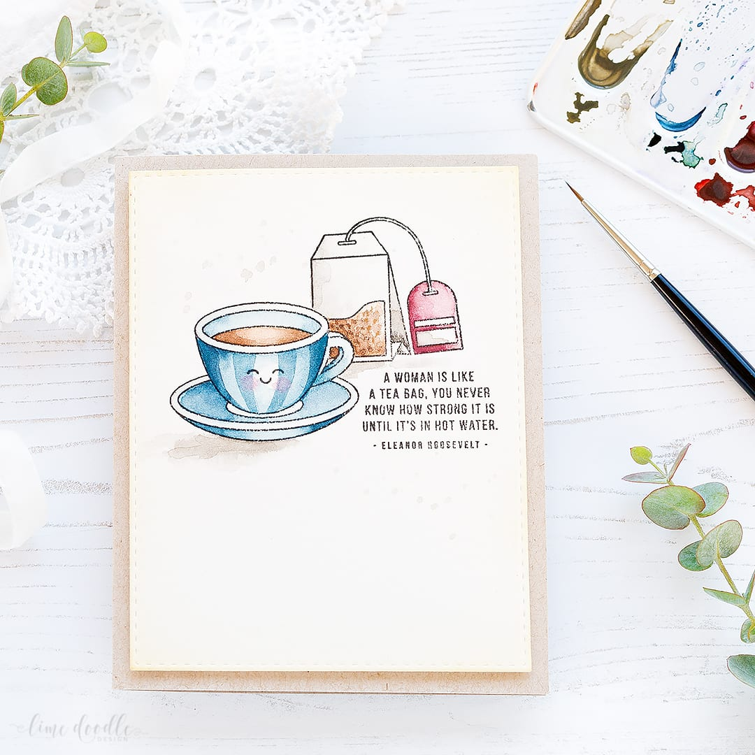 A woman is like a tea bag. You never know how strong it is until it's in hot water. What a cracking sentiment in the Simon Says Stamp February 2107 Card Kit and great for an encouragement card. Find out more by clicking on the following link: http://limedoodledesign.com/2017/01/a-woman-is-like-a-tea-bag-sss-february-2017-card-kit/