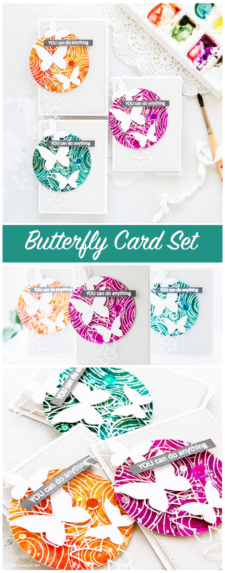 Set of three butterfly encouragement cards by Debby Hughes using a colourful watercoloured background circle to set off the white die cut butterflies. Find out more about these cards by clicking on the following link: http://limedoodledesign.com/2017/04/you-can-do-anything-butterfly-encouragement-card-set/