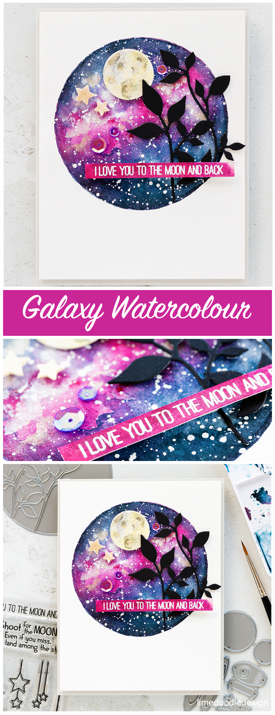 "Galaxy watercolour ""I love you to the moon and back"" handmade card by Debby Hughes. Find out more here: http://limedoodledesign.com/2017/08/galaxy-watercolour/"