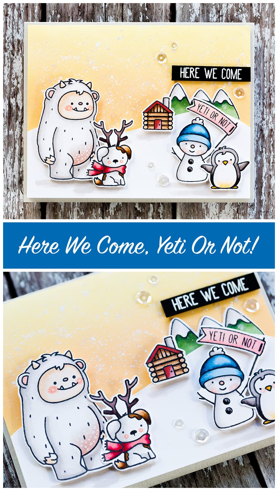 Here we come, yeti or not! Handmade holiday card by Debby Hughes using the new Get Yeti set from Neat & Tangled. Find out more here: http://limedoodledesign.com/2017/10/yeti-or-not-here-we-come-giveaway/