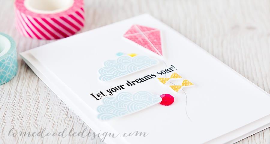Debby Hughes - Lime Doodle Design https://limedoodledesign.com/2015/05/let-your-dreams-soar/ #card #kite #dream #cloud