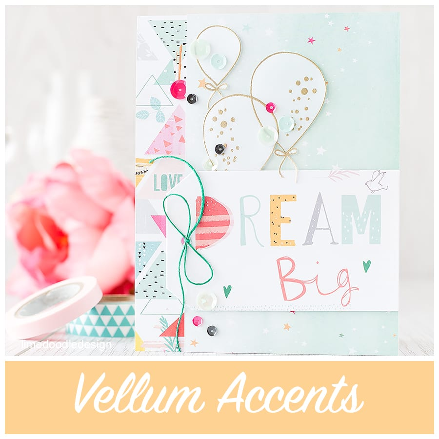 Vellum accents allow you to add detail and interest while still letting the background shine. Find out more here: https://limedoodledesign.com/2015/08/vellum-accents/