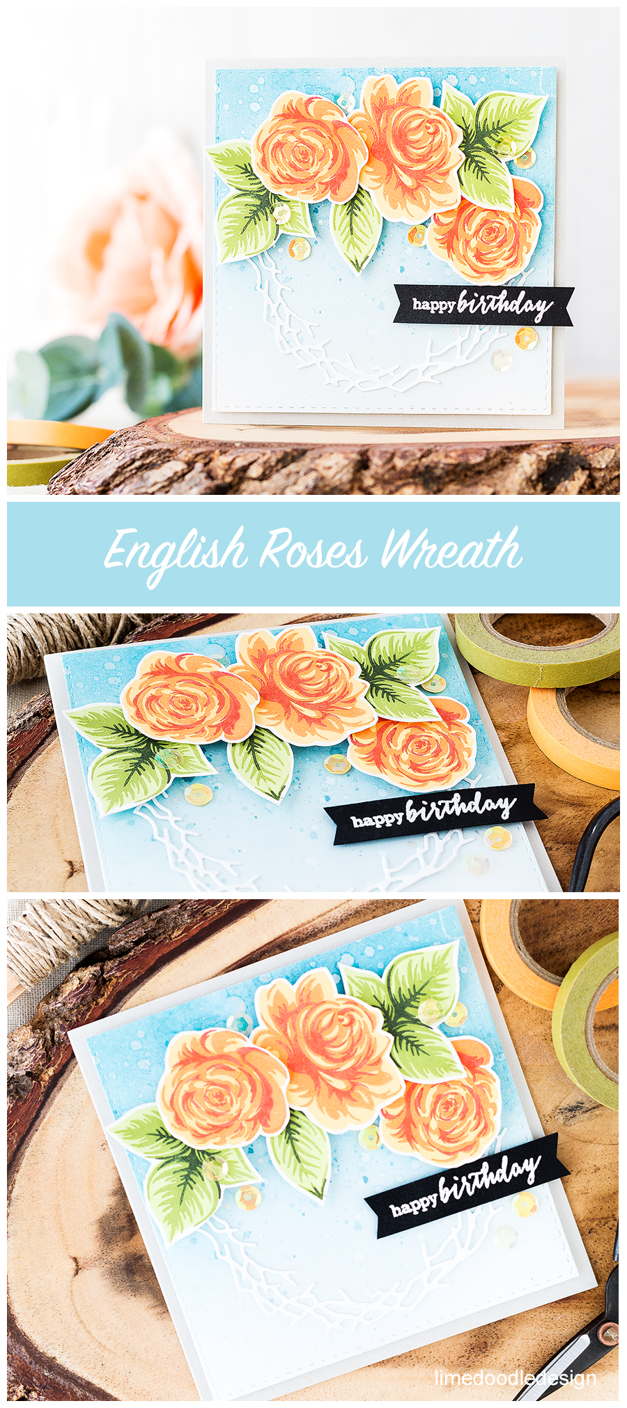 Stamp layering english roses birthday wreath card. Find out more about this card by clicking on the following link: https://limedoodledesign.com/2016/08/stamp-layering-english-roses-birthday-wreath/
