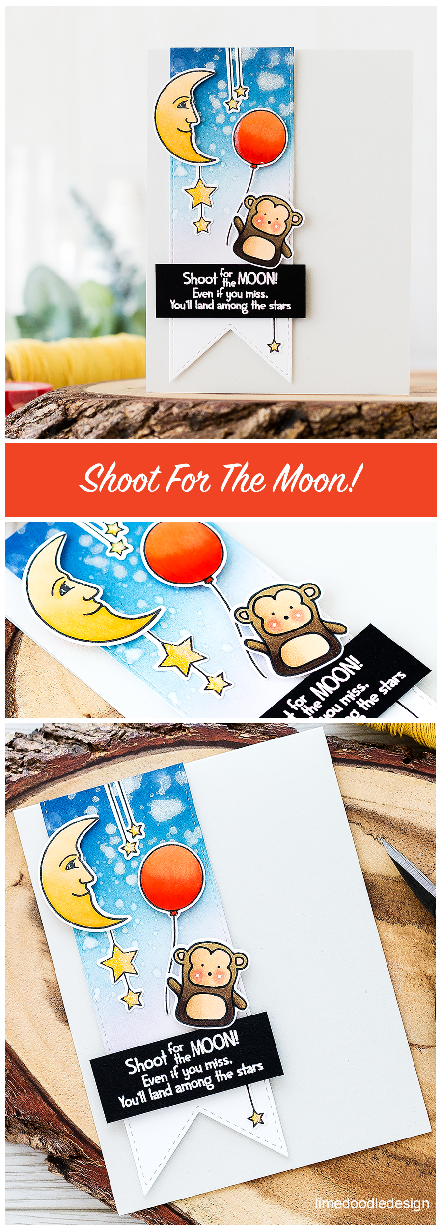 Shoot for the moon encouragement card. Find out more by clicking on the following link: https://limedoodledesign.com/2016/08/shoot-for-the-moon/