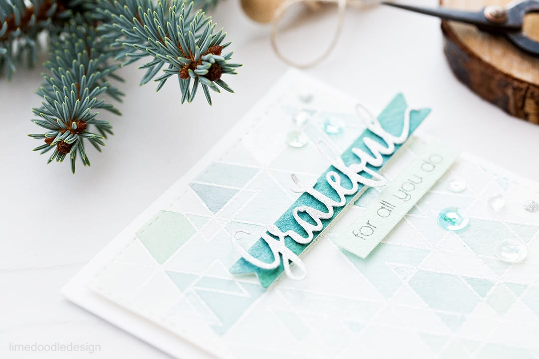 Watercolored triangles, grateful for all you do. Find out more about this card by clicking on the following link: https://limedoodledesign.com/2016/10/watercolored-triangles/