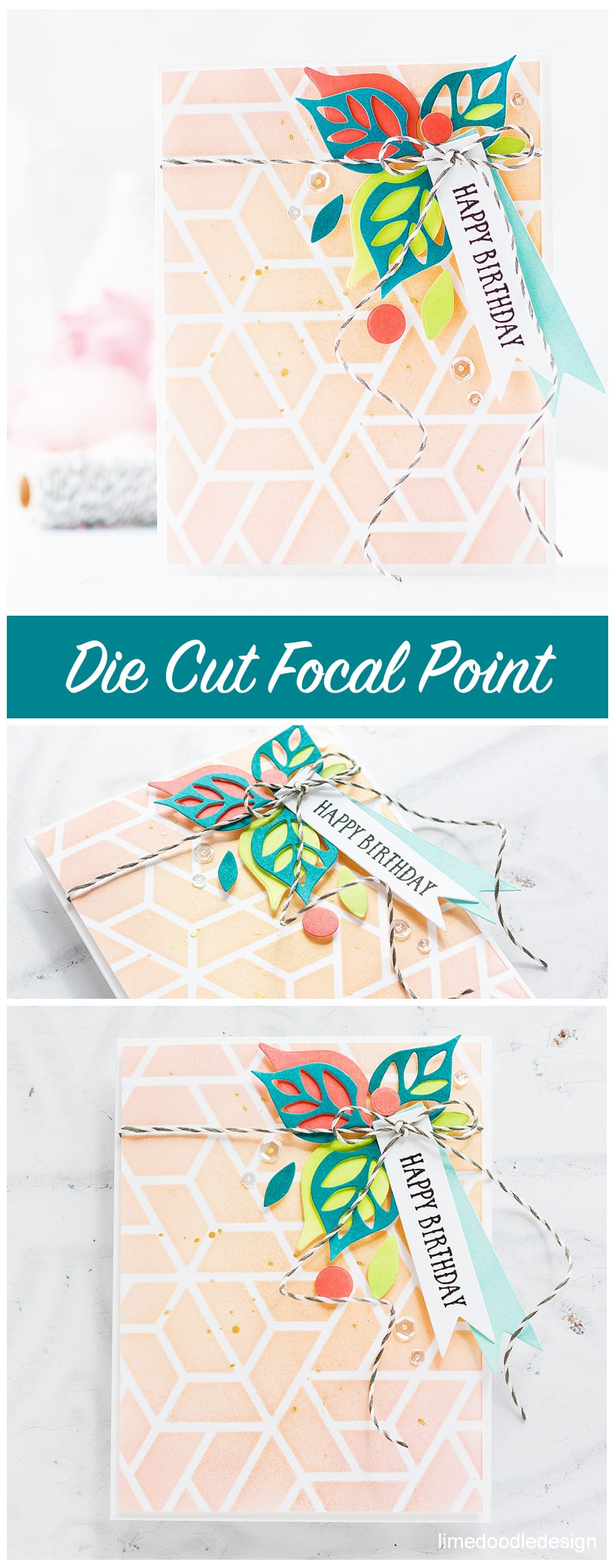 Die cut focal point birthday card by Debby Hughes. Find out more by clicking on the following link: https://limedoodledesign.com/2017/03/die-cut-focal-point/