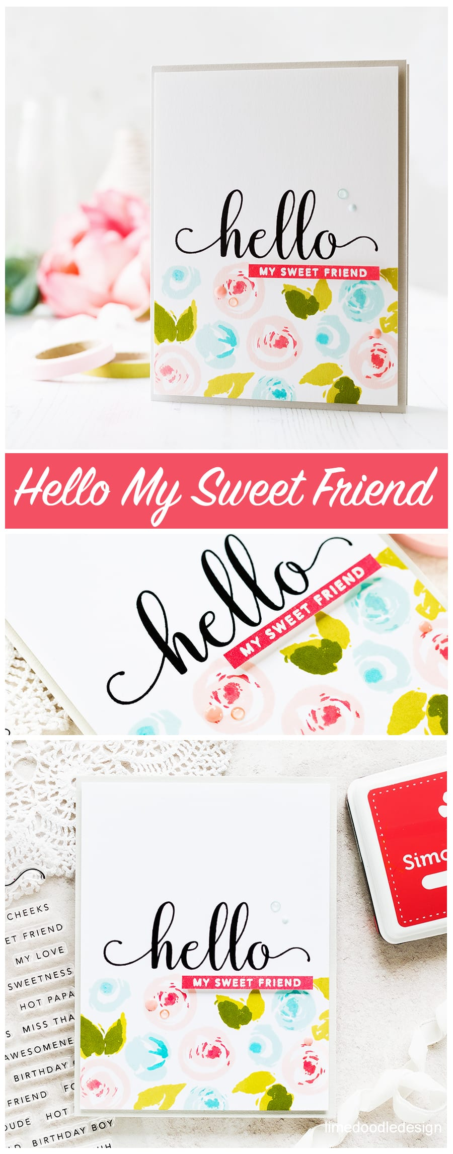 Hello My Sweet Friend handmade card by Debby Hughes. Find out more about this handmade card here: https://limedoodledesign.com/2017/08/a-one-layer-card-almost/
