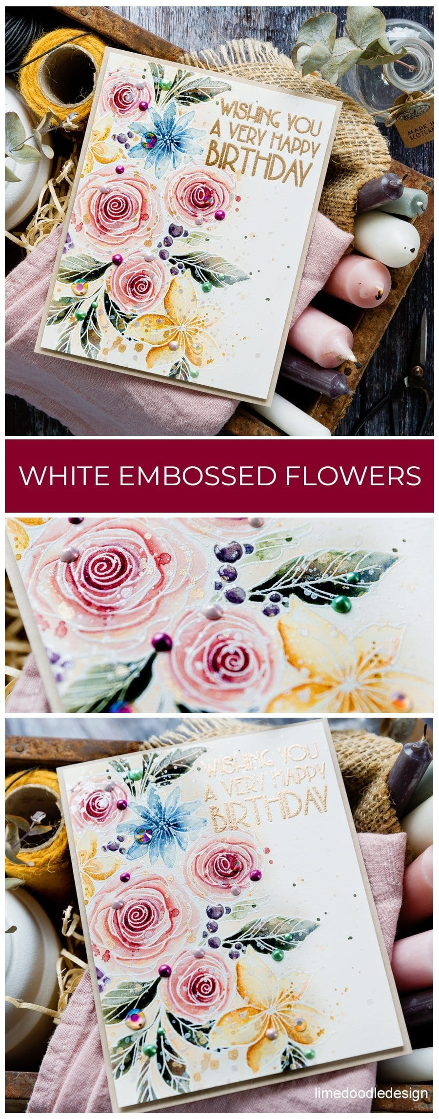 Easy watercolouring by white heat embossing the image first. Handmade birthday card by Debby Hughes. Find out more here:https://limedoodledesign.com/2019/05/white-heat-embossed-florals/