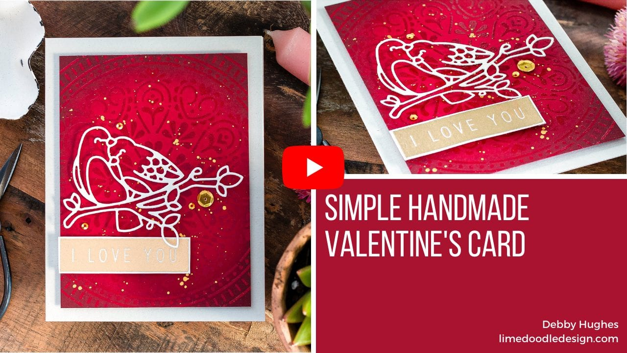 Video tutorial sharing a simple handmade Valentine's card by Debby Hughes #handmadecards #cardmaking #cardmakingideas #cardmakingtechniques  #cardmakingtutorials #handmadecardideas