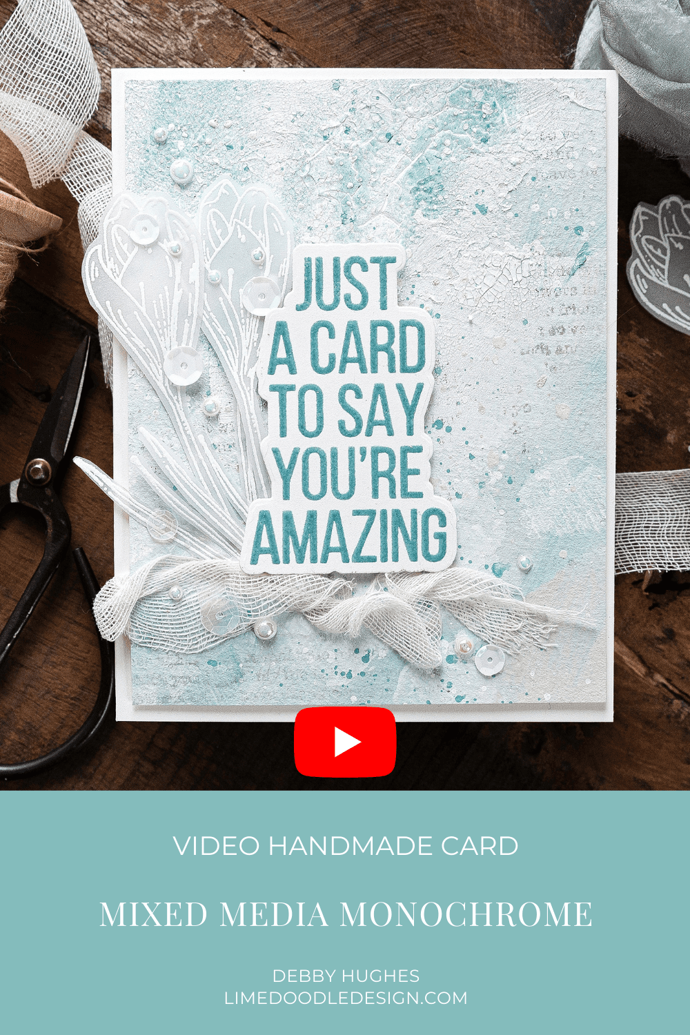 Video tutorial - mixed media handmade card by Debby Hughes using supplies from Simon Says Stamp #handmadecards #cardmaking #cardmakingideas #cardmakingtechniques  #cardmakingtutorials #handmadecardideas #simonsaysstamp
