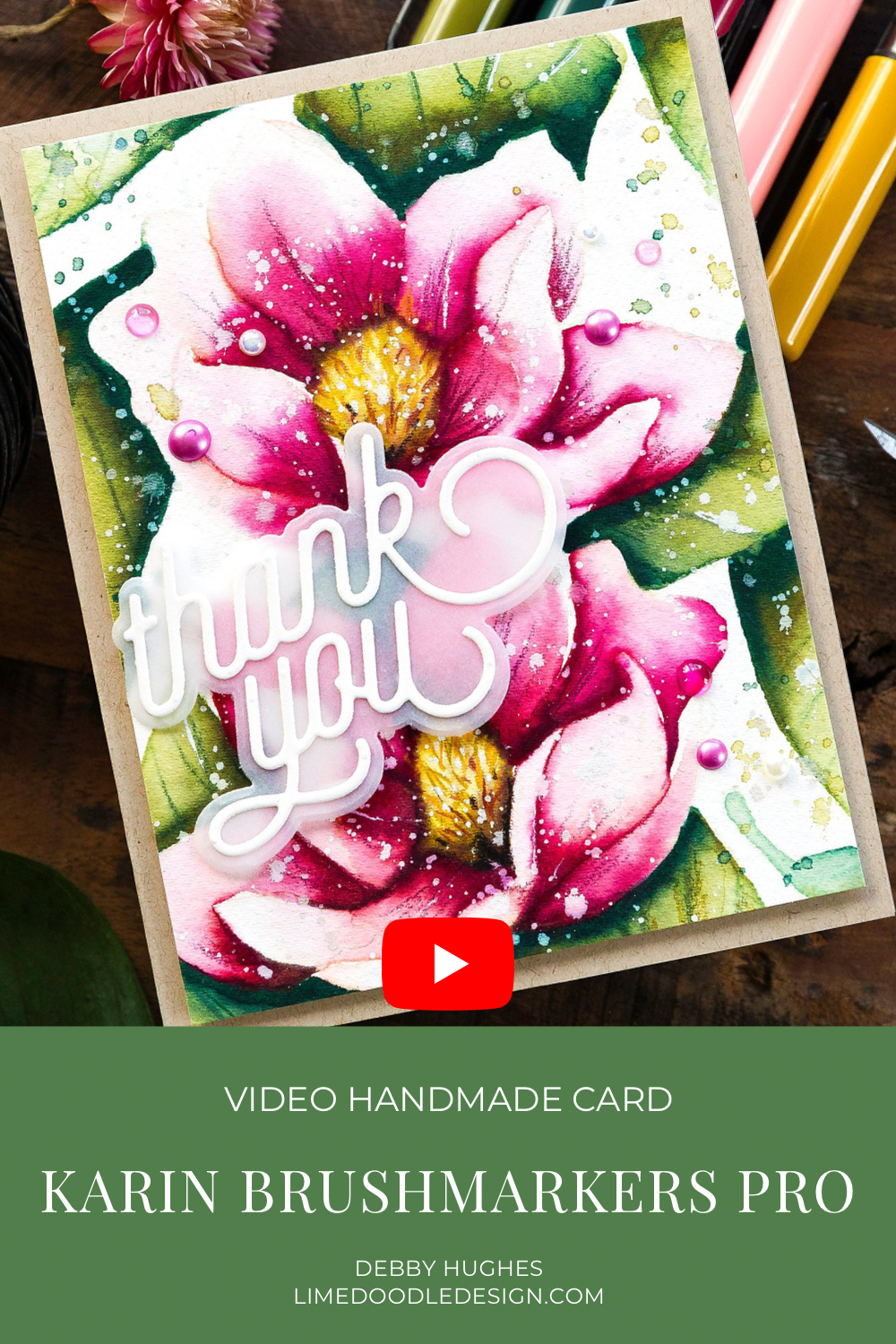 Video tutorial - Karin Brushmarkers Pro - mixing colours. Handmade thank you Magnolia card by Debby Hughes #debbyhughes #limedoodledesign #handmadecards #cardmaking #cardmakingideas #cardmakingtechniques  #cardmakingtutorials #handmadecardideas #simonsaysstamp